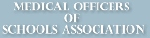 MEDICAL OFFICERS OF SCHOOLS ASSOCIATION